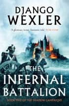 The Infernal Battalion ebook by