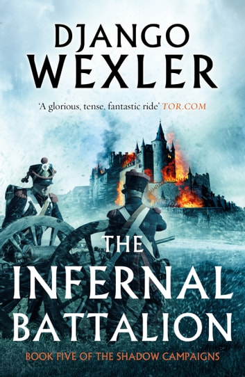 The Infernal Battalion ebook by Django Wexler
