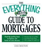 The Everything Guide to Mortgages Book ebook by Lisa Holton