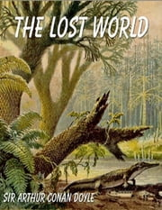 The Lost World ebook by Sir Arthur Conan Doyle