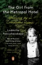 The Girl from the Metropol Hotel ebook by Ludmilla Petrushevskaya,Anna Summers,Anna Summers