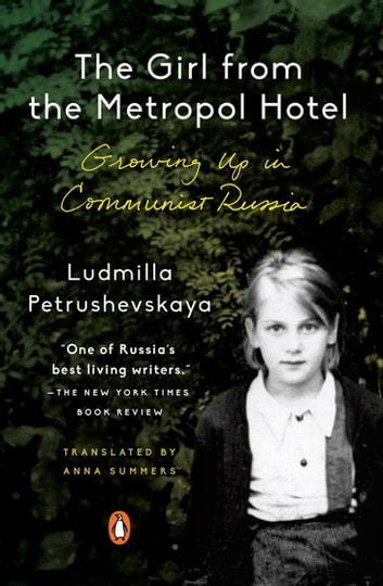 The Girl from the Metropol Hotel - Growing Up in Communist Russia ebook by Ludmilla Petrushevskaya