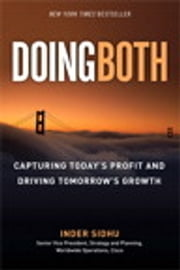 Doing Both - Capturing Today's Profit and Driving Tomorrow's Growth ebook by Inder Sidhu