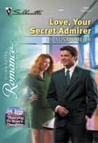 Love, Your Secret Admirer ebook by Susan Meier