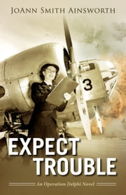 Expect Trouble ebook by JoAnn Smith Ainsworth