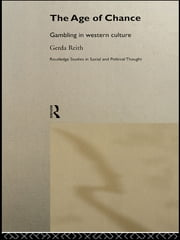 The Age of Chance - Gambling in Western Culture ebook by Gerda Reith