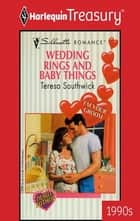 Wedding Rings and Baby Things ebook by Teresa Southwick