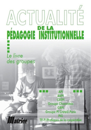 Actualité de la pédagogie institutionnelle ebook by Collectif