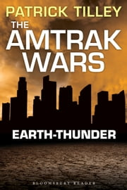 The Amtrak Wars: Earth-Thunder - The Talisman Prophecies 6 ebook by Patrick Tilley