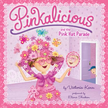 Pinkalicious and the Pink Hat Parade audiobook by Victoria Kann