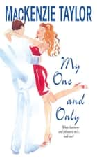 My One and Only ebook by MacKenzie Taylor