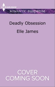 Deadly Obsession ebook by Elle James