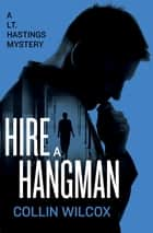 Hire a Hangman ebook by Collin Wilcox