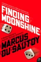 Finding Moonshine: A Mathematician's Journey Through Symmetry (Text Only) ebook by Marcus du Sautoy