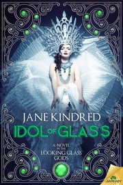 Idol of Glass ebook by Jane Kindred