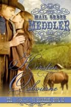Mail Order Meddler - Brides of Beckham, #10 eBook by Kirsten Osbourne