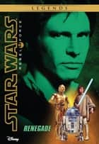 Star Wars: Rebel Force: Renegade - Book 3 ebook by Alex Wheeler