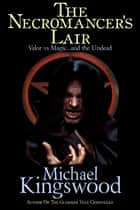 The Necromancer's Lair ebook by Michael Kingswood