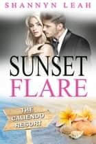 Sunset Flare (Book 4) ebook by Shannyn Leah