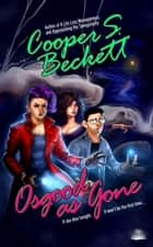 Osgood As Gone - A Spectral Inspector Mystery e-bog by Cooper S. Beckett