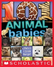 101 Animal Babies ebook by Gilda Berger,Melvin Berger