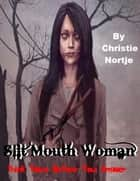 Slit Mouth Woman - Think Twice Before You Answer ebook by Christie Nortje