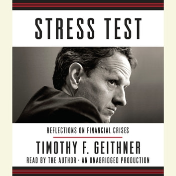 Stress Test - Reflections on Financial Crises audiobook by Timothy F. Geithner
