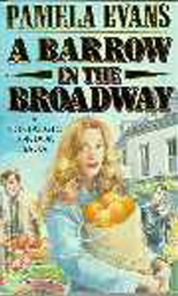 A Barrow in the Broadway - An orphan finds freedom and love in wartime London ebook by Pamela Evans