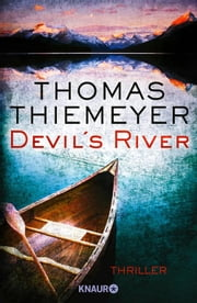 Devil's River - Thriller ebook by Thomas Thiemeyer