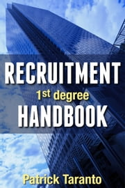 Recruitment Handbook, 1st degree ebook by Patrick Taranto