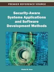 Security-Aware Systems Applications and Software Development Methods ebook by Khaled M. Khan