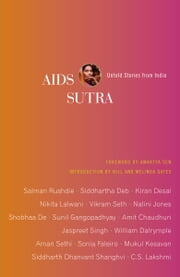 AIDS Sutra - Untold Stories from India ebook by Amartya Sen