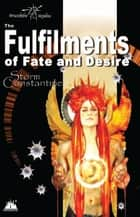 The Fulfilments of Fate and Desire ebook by Storm Constantine