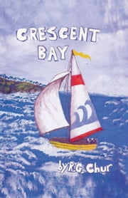 CRESCENT BAY ebook by R.G. Chur