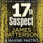 17th Suspect - (Women's Murder Club 17) audiobook by James Patterson
