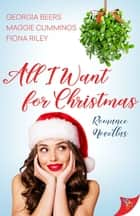 All I Want for Christmas ebook by Georgia Beers, Maggie Cummings, Fiona Riley