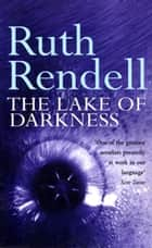 The Lake Of Darkness ebook by Ruth Rendell