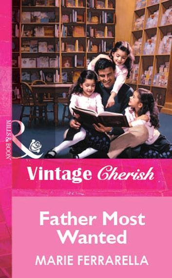 Father Most Wanted (Mills & Boon Vintage Cherish) ebook by Marie Ferrarella