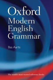 Oxford Modern English Grammar ebook by Bas Aarts