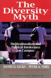 The Diversity Myth: Multiculturalism and the Politics of Intolerance at Stanford ebook by Sacks, David O.