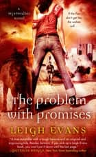 The Problem with Promises - A Mystwalker Novel ebook by Leigh Evans
