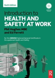 Introduction to Health and Safety at Work - for the NEBOSH National General Certificate in Occupational Health and Safety ebook by Phil Hughes,Ed Ferrett
