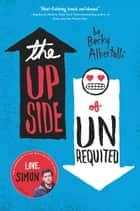 The Upside of Unrequited 電子書 by Becky Albertalli