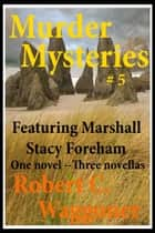 Murder Mysteries #5 ebook by Robert C. Waggoner