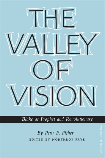 The Valley of Vision - Blake as Prophet and Revolutionary ebook by Peter Fisher