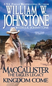 MacCallister Kingdom Come ebook by William W. Johnstone,J.A. Johnstone