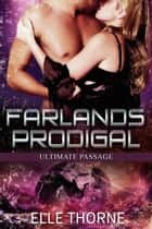 Farlands Prodigal ebook by Elle Thorne