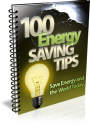 100 Energy Saving Tips ebook by Bouzid Otmani