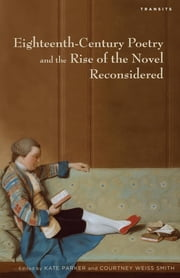 Eighteenth-Century Poetry and the Rise of the Novel Reconsidered ebook by Kate Parker, Courtney Weiss Smith, Margaret Doody,...