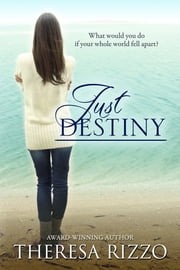 Just Destiny (Destiny, #2) ebook by Theresa Rizzo